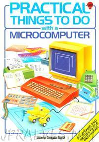 Practical Things To Do With A Microcomputer