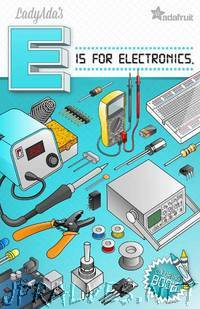 "Ladyada's ""E is for Electronics"""