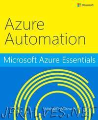 Microsoft Azure Essentials: Azure Automation