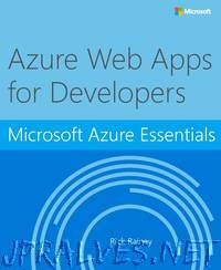 Microsoft Azure Essentials: Azure Web Apps for Developers