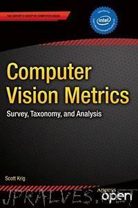 Computer Vision Metrics: Survey, Taxonomy, and Analysis