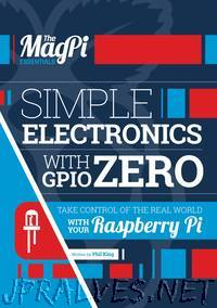 Simple Electronics with GPIO Zero