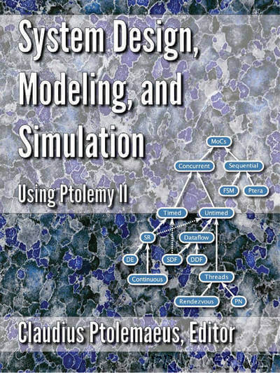 System Design, Modeling, and Simulation using Ptolemy II