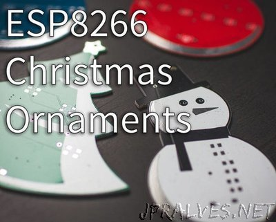 ESP8266 Christmas Ornaments!