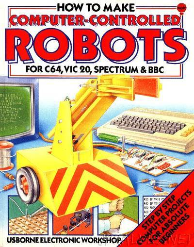 How To Make Computer-Controlled Robots for C64, VIC20, Spectrum & BBS