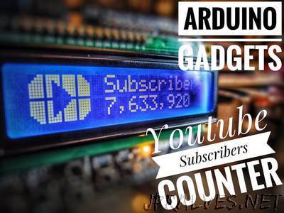 Arduino Gadgets : Youtube Subscribers Counter - jpralves net