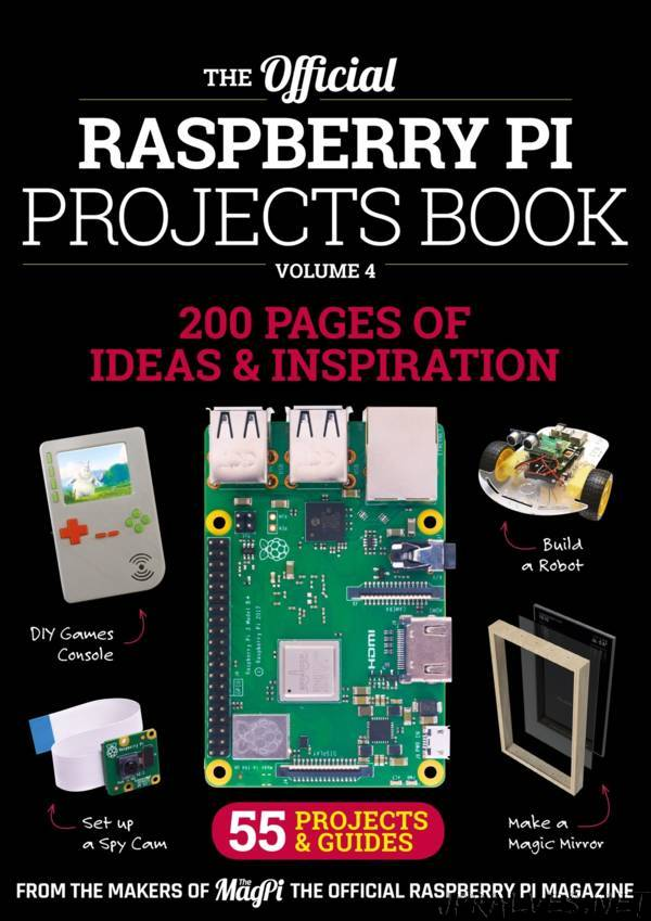 The Official Raspberry PI Projects Book Volume 4