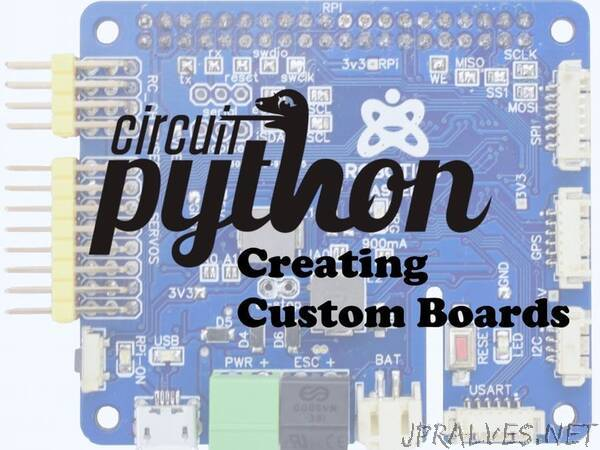 CircuitPython: Creating Custom Boards