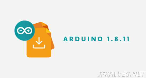 Arduino 1.8.11 has been released
