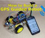 How to Build a GPS Guided Robot