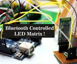 Bluetooth Controlled LED Matrix !