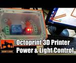OctoPrint 3D Printer Power and Lighting Control