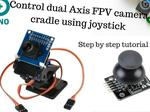Control Dual Axis FPV Camera Cradle with Joystick Module